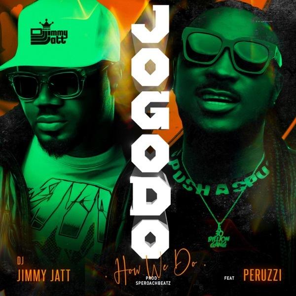 DJ Jimmy Jatt – Jogodo ft. Peruzzi