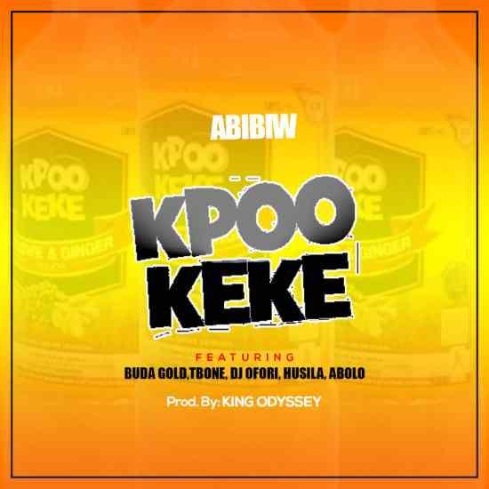 Abibiw – Kpoo keke ft Buda x Tbones x Abolo x DJ Ofori x Husila