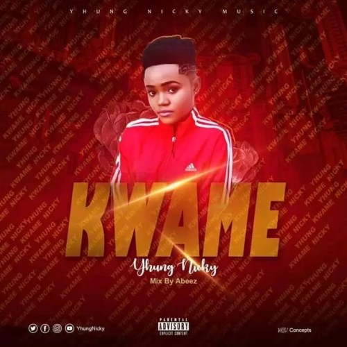 Yhung Nicky – Kwame (Mixed By Abeez)