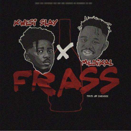Kwesi Slay – Frass Ft. Medikal (Prod. By Chensee Beatz)