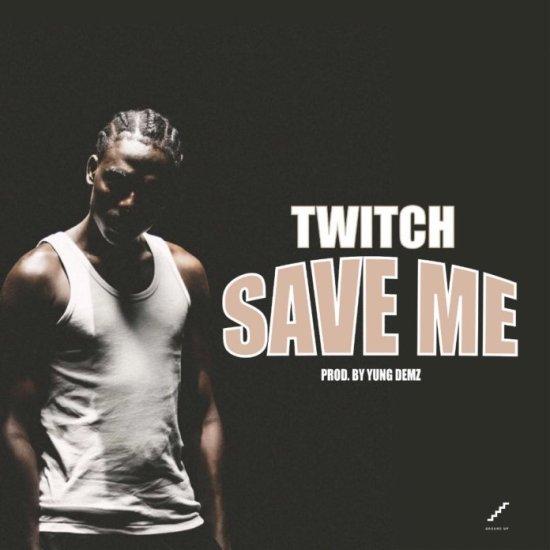 Twitch – Save Me (Prod. by Yung Demz)
