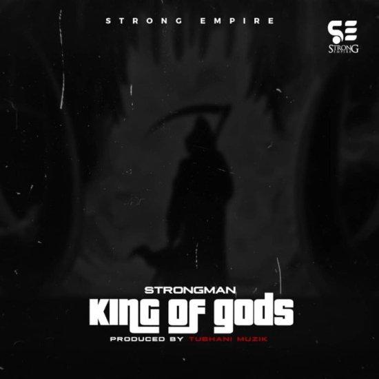 Strongman – King Of gods (Prod by TubhaniMuzik)