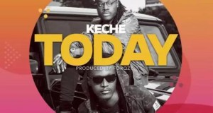 Keche – Today (Prod by Forqzy Beatz)