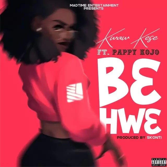 Kwaw Kese – B3hw3 ft Pappy KoJo (Prod. By Skonti)