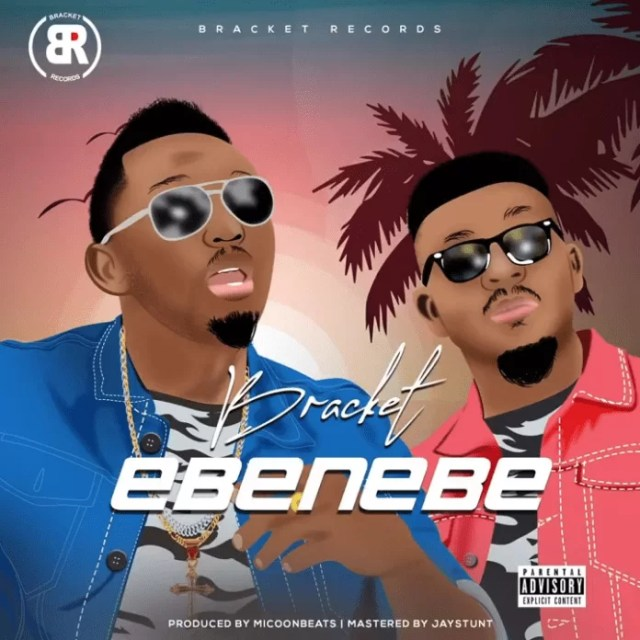 Bracket – Ebenebe (Prod. by Micoon Beats)