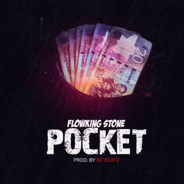 Flowking Stone Pocket Prod By Kc Beatz - Flowking Stone – Pocket (Prod. By Kc Beatz)