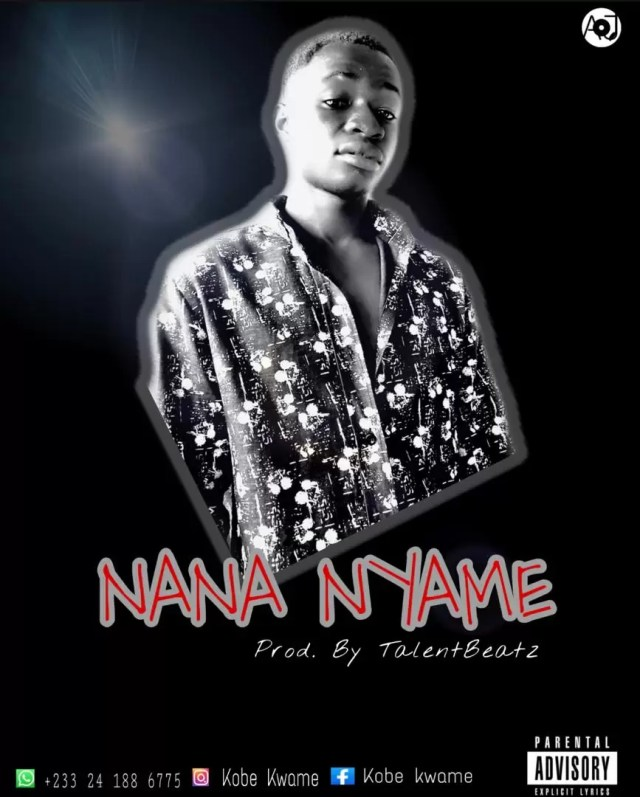 Kobe kwame – Nana Nyame (Prod By Talent Beatz)