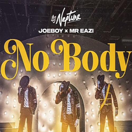 DJ Neptune – Nobody Ft Joeboy Mr Eazi - Instrumental: DJ Neptune – Nobody ft. Mr Eazi & Joeboy