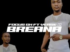 Focus GH Breana ft Verse 2 Mixed by Qoff Ndwompafie.net  - Home - Ndwompafie.net