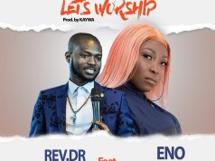 Eno Barony – Lets Worship ft. Rev. Dr Abbeam Amponsah (Prod. by Kaywa)