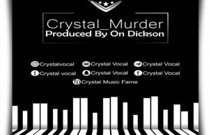 Crystal – Murder (Prod. by ON Dickson)