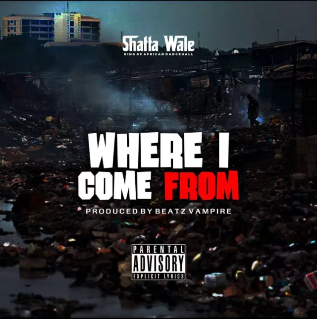 Shatta Wale – Where I Come From (Prod. by Beatz Vampire)