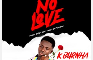 K Burnha – No Love (Prod. by KP Beats)