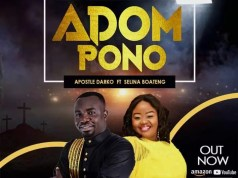 Apostle Darko – Adom Pono Ft. Selina Boateng