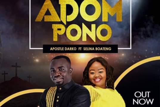 Apostle Darko – Adom Pono Ft. Selina Boateng
