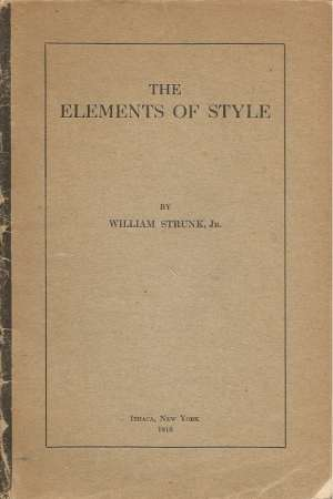 Concise writing: a 1919 copy of William Strunk's book THE ELEMENTS OF STYLE.