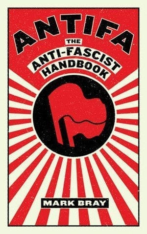 Antifa-sters: cover of Mark Bray's book ANTIFA – THE ANTI-FASCIST HANDBOOK.