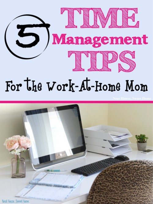 5 time management tips for work at home mom