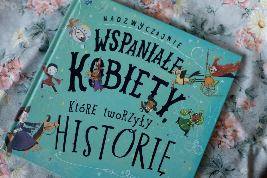 zdjęcie książki dla dzieci - Wspaniałę kobiety, które tworzyły historię