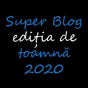 Super Blog editia de toamna 2020