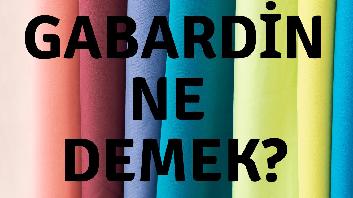 Gabardin Ne Demek ?