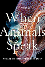 Eva Meijer, <i>When Animals Speak: Toward an Interspecies Democracy</i> (New York University Press 2019), 304 blz.