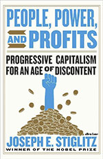 Joseph E. Stiglitz, People, Power, and Profits: Progressive Capitalism for an Age of Discontent (Penguin 2019), 400 blz.