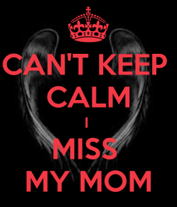 can-t-keep-calm-i-miss-my-mom
