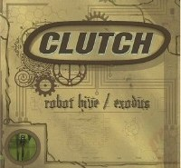 Clutch: Robot Hive Exodus CD