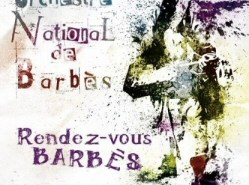 Orchestre National de Barbes: Rendez-Vous Barbes