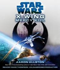 Star Wars: X-Wing: Mercy Kill Audiobook