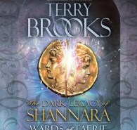 Dark Legacy of Shannara: Wards of Faerie audiobook