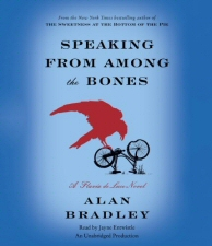 Speaking From Among the Bones Audiobook by Alan Bradley, read by Jayne Entwistle
