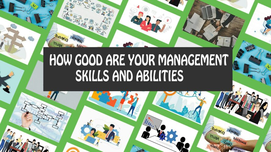 How Good Are Your Management Skills and Abilities, 6 management skills, leadership skills, management ability, management skill, management skill development, management skill list, management skills, managerial skills, needforlife.info, need for life, needforlife