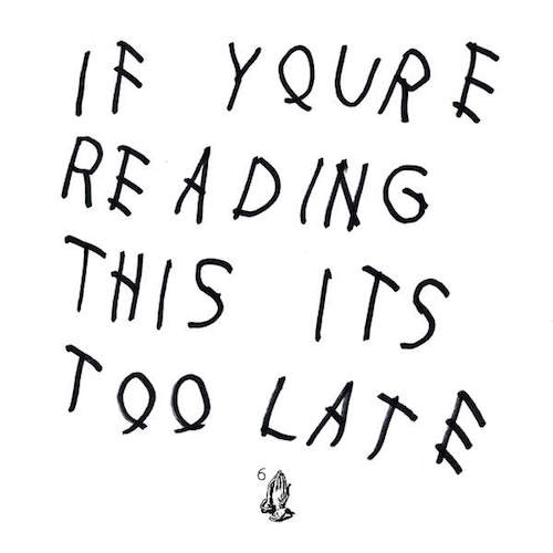 drake-if-youre-reading-this-its-too-late
