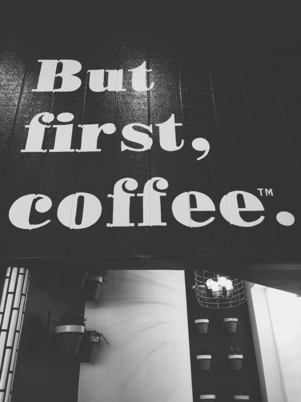 Words to live by from Alfred's Coffee