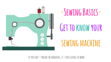 Sewing Basics - Get to know your sewing machine