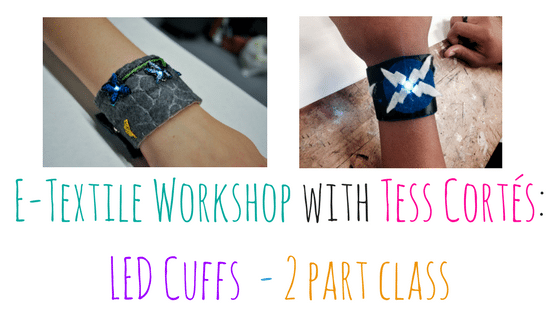 E-Textile Workshop with Tess Cortés: LED Cuffs – 2 part class @ Needle, Ink and Thread | Beavercreek | Ohio | United States