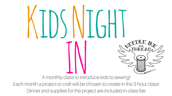 Kids Night In - Once a Month Creative Friday Night - 5:30-8:30PM + Pizza Dinner! @ Needle, Ink and Thread | Dayton | Ohio | United States