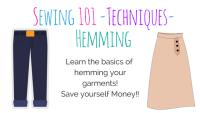 Sewing Basics - Hemming - Techniques - Mon. April 30th 6-8pm
