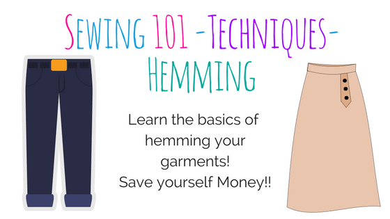 Sewing Basics - Techniques - Hemming -Sat. May 11th or Thurs. June 13th