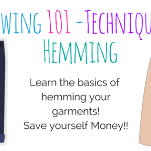 Sewing Basics - Hemming - Techniques - Mon. April 30th 6-8pm