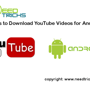 Tricks to Download YouTube Videos for Android
