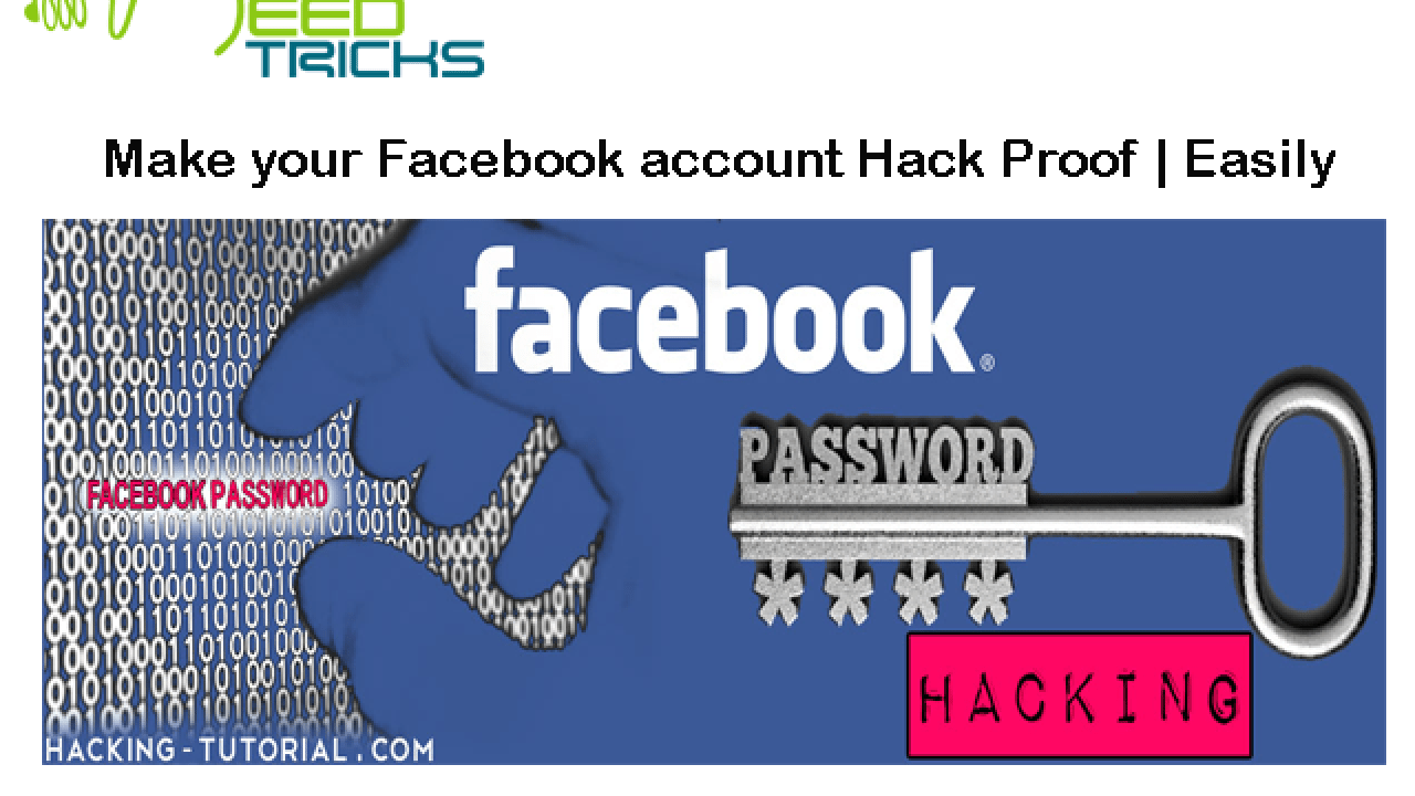 Make your Facebook account Hack Proof | Easily