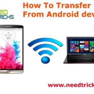 How To Transfer Files From Android devices To PC