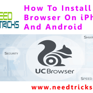 How To Install UC Browser On iPhone And Android