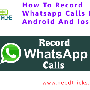 How To Record Whatsapp Calls In Android And Ios