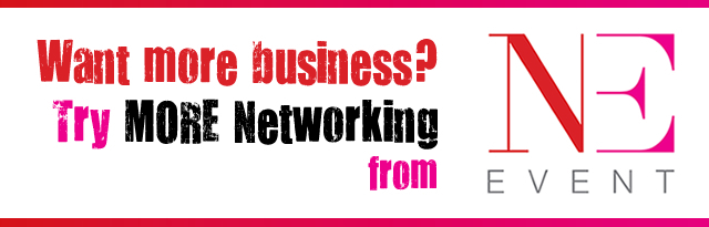 Want more business? Try MORE Networking from NE Event