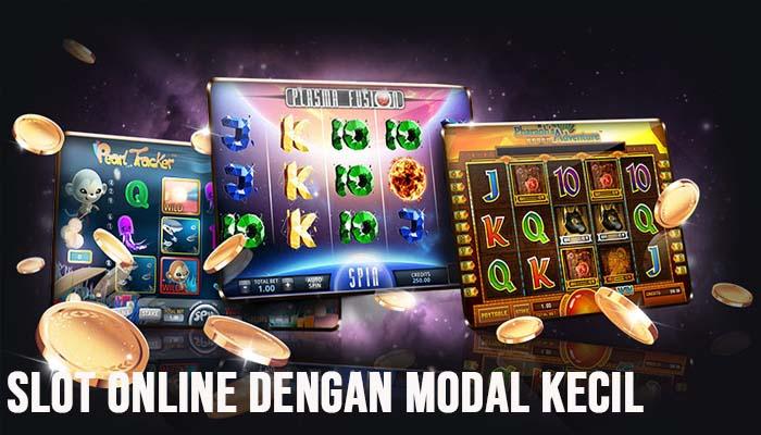 Cara Menang Slot Online Dengan Modal Kecil