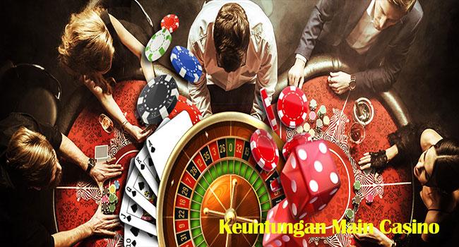 Keuntungan Main Casino